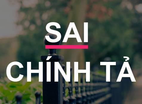 Các lỗi chính tả tiếng Việt thường gặp & cách khắc phục
