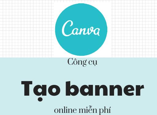 Công cụ tạo banner online miễn phí, nhiều tính năng