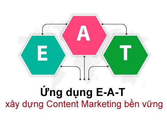 E-A-T là gì? Ứng dụng vào xây dựng Content Marketing bền vững
