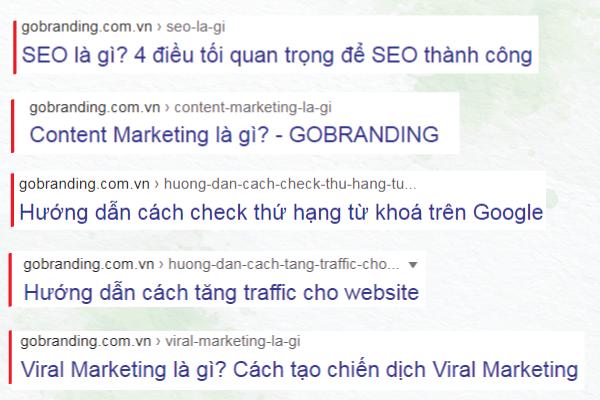 Các bài viết của GOBRANDING xuất hiện trên công cụ tìm kiếm vừa thu hút được lượng lớn traffic vừa tăng nhận diện thương hiệu.