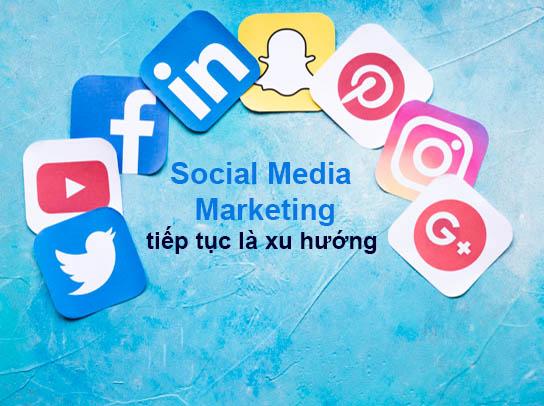 Social Media Marketing tiếp tục là xu hướng digital marketing 2021
