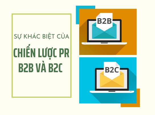 So sánh sự khác biệt của chiến lược PR trong B2B và B2C