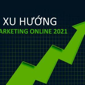 xu hướng marketing online 2021