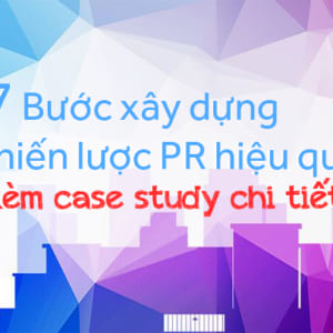 7 bước hoạch định chiến lược PR hiệu quả và phân tích case study